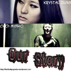 [CHAPTER] Our Story-10 (Minho-Krystal) {Ending}