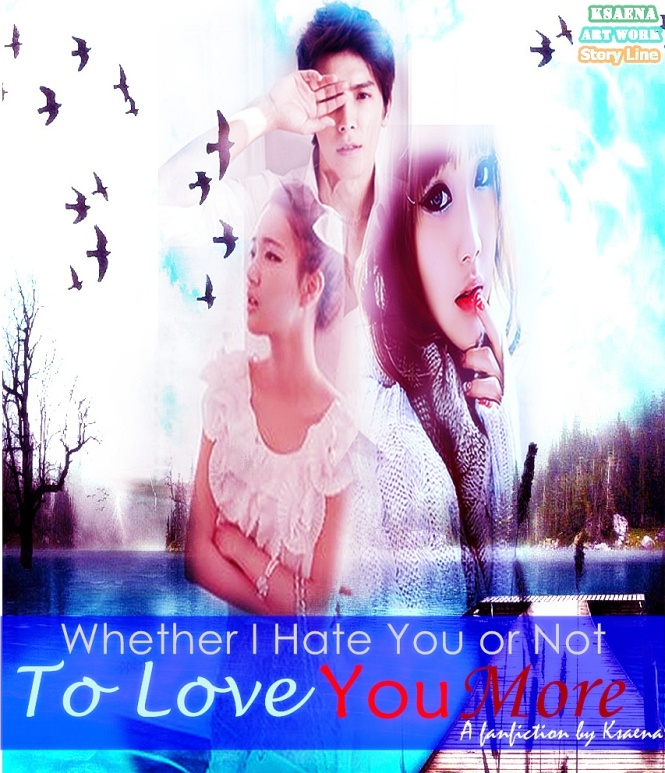 Cover ff Whether I Hate You or not chapter 7 (3)