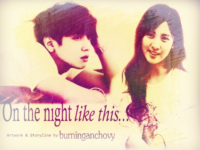 [Ficlet] On the night like this...